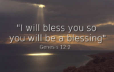 I will bless you so you will be a blessing